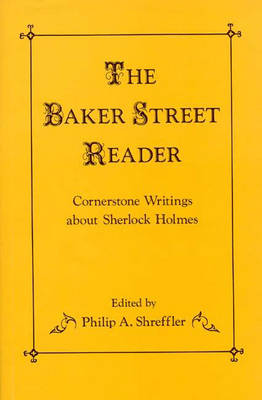 The Baker Street Reader: Cornerstone Writings About Sherlock Holmes - Contributions to the Study of Popular Culture No. 8 (Hardback)