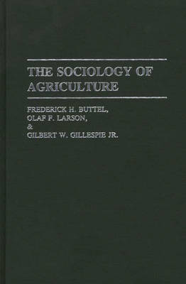 The Sociology of Agriculture - Contributions in Sociology (Hardback)