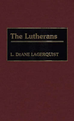 The Lutherans - Denominations in America No. 9.  (Hardback)