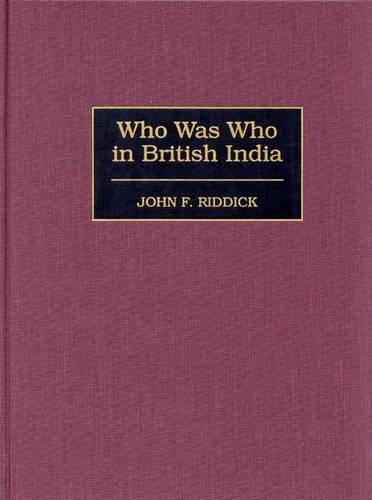 Who Was Who in British India (Hardback)