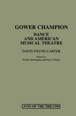 Gower Champion: Dance and American Musical Theatre - Contributions in Drama & Theatre Studies No. 87  (Hardback)