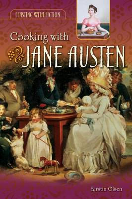 Cooking with Jane Austen - Feasting with Fiction (Hardback)