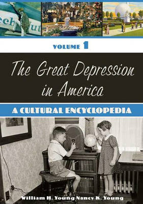 The Great Depression in America: A Cultural Encyclopedia (Hardback)