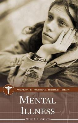 Mental Illness - Health and Medical Issues Today (Hardback)