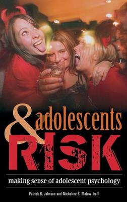 Adolescents and Risk: Making Sense of Adolescent Psychology - Making Sense of Psychology (Hardback)