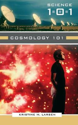 Cosmology 101 - Science 101 (Hardback)