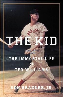 The Kid: The Immortal Life of Ted Williams (Hardback)