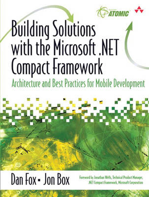 Building Solutions with the Microsoft.NET Compact Framework: Architecture and Best Practices for Mobile Development (Paperback)