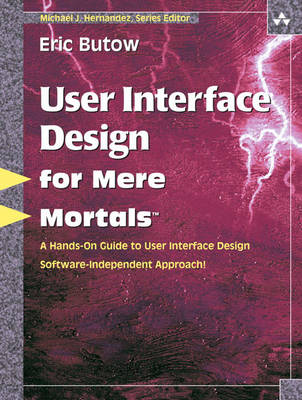 User Interface Design for Mere Mortals (Paperback)