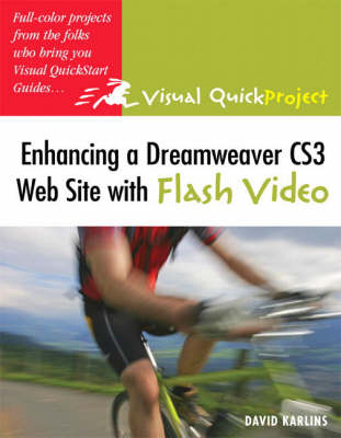 Enhancing a Dreamweaver CS3 Web Site with Flash Video: Visual QuickProject Guide (Paperback)
