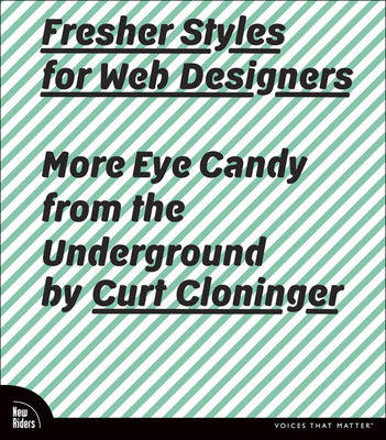 Fresher Styles for Web Designers: More Eye Candy from the Underground (Paperback)