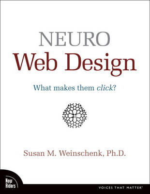 Neuro Web Design: What Makes Them Click? (Paperback)