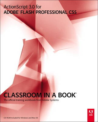 ActionScript 3.0 for Adobe Flash Professional CS5 Classroom in a Book: The Official Training Workbook from Adobe Systems (Mixed media product)
