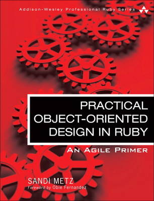Practical Object Oriented Design in Ruby: An Agile Primer (Paperback)