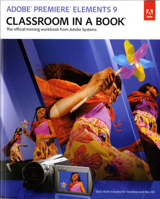 Adobe Premiere Elements 9 Classroom in a Book (Mixed media product)