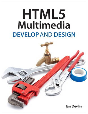 HTML5 Multimedia: Develop and Design (Paperback)