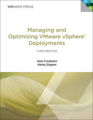 Managing and Optimizing VMware VSphere Deployments: Lessons Learned on the Virtualization Journey (Paperback)