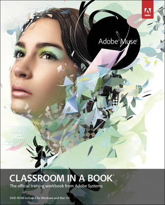 Adobe Muse Classroom in a Book: The Official Training Workbook from Adobe Systems (Mixed media product)