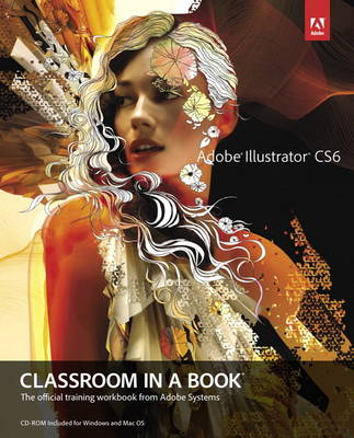 Adobe Illustrator CS6 Classroom in a Book (Mixed media product)