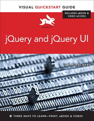 jQuery and jQuery UI: Visual QuickStart Guide (Mixed media product)