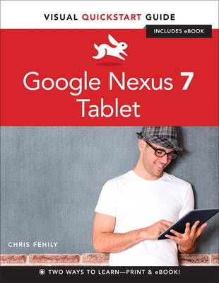 Google Nexus 7 Tablet: Visual QuickStart Guide (Mixed media product)