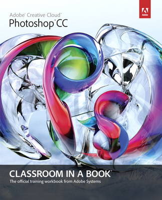 Adobe Photoshop CC Classroom in a Book (Mixed media product)