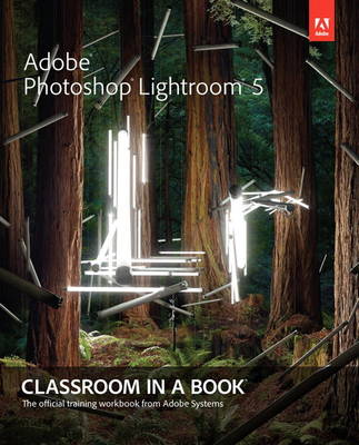 Adobe Photoshop Lightroom 5: Classroom in a Book (Mixed media product)