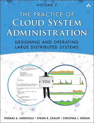 The Practice of Cloud System Administration: Volume 2: Designing and Operating Large Distributed Systems (Paperback)
