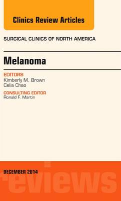 Melanoma, an Issue of Surgical Clinics - The Clinics: Surgery 94-5 (Hardback)