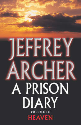 A Prison Diary Volume III: Heaven - The Prison Diaries 3 (Paperback)