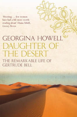 Daughter of the Desert: The Extraordinary Life of Gertrude Bell (Paperback)