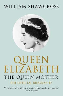 Queen Elizabeth the Queen Mother: The Official Biography (Paperback)