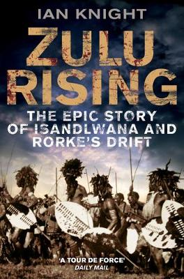 Zulu Rising: The Epic Story of Isandlwana and Rorke's Drift (Paperback)
