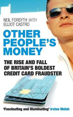 Other People's Money: The Rise and Fall of Britain's Boldest Credit Card Fraudster (Paperback)