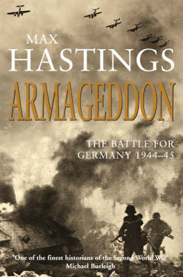 Armageddon: The Battle for Germany 1944-45 (Paperback)