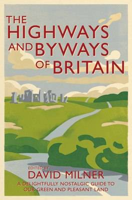 The Highways and Byways of Britain (Paperback)