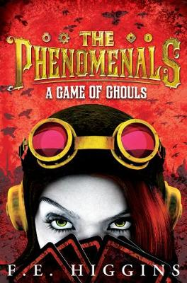 The Phenomenals: A Game of Ghouls (Paperback)