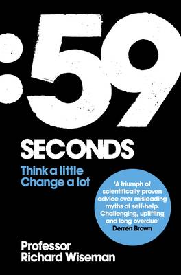 59 Seconds: How Psychology Can Improve Your Life in Less Than a Minute (Paperback)