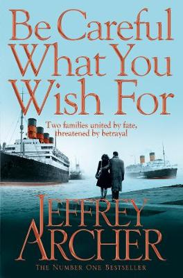 Be Careful What You Wish for - Clifton Chronicles 4 (Paperback)