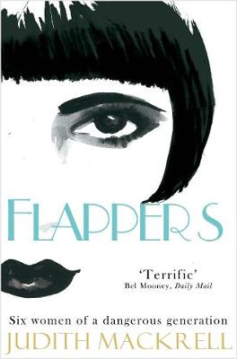 Flappers: Six Women of a Dangerous Generation (Paperback)
