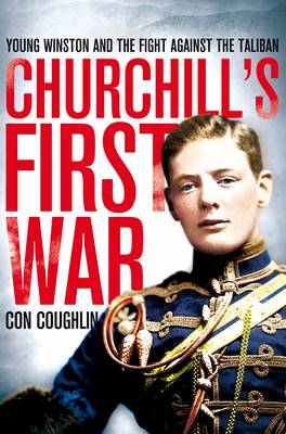 Churchill's First War: Young Winston and the Fight Against the Taliban (Paperback)