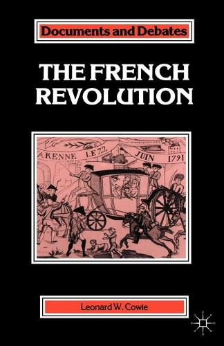 The French Revolution - Documents & Debates Extended S. (Paperback)