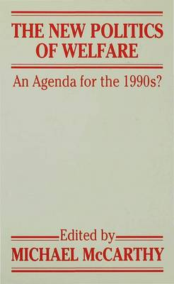 The New Politics of Welfare: An Agenda for the Nineties? (Hardback)