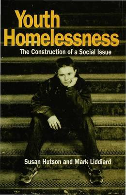 Youth Homelessness: The Construction of a Social Issue (Hardback)