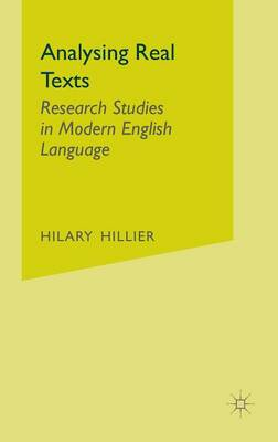 Analysing Real Texts: Research Studies in Modern English Language (Hardback)