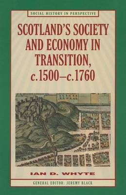 Scotland's Society and Economy in Transition, c.1500-c.1760 - Social History in Perspective (Paperback)