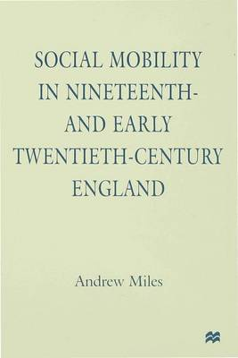 Social Mobility in Nineteenth and Early Twentieth-century England (Hardback)