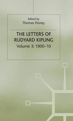 The Letters of Rudyard Kipling: 1900-10 v. 3 (Hardback)
