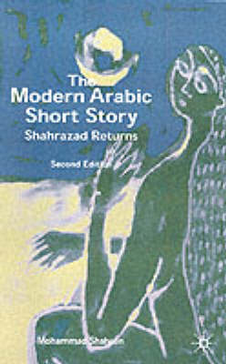 The Modern Arabic Short Story: Shahrazad Returns (Paperback)