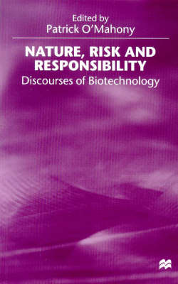 Nature, Risk and Responsibility: Discourses of Biotechnology (Paperback)